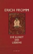 Fromm, Erich Die Kunst des Liebens