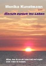 Kunstmann, Monika Marsch zurück ins Leben