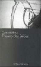 Böhme, Gernot Theorie des Bildes