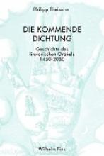 Theisohn, Philipp Die kommende Dichtung