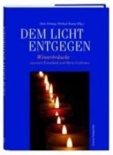 Döring, Alois; Kamp, Michael Dem Licht entgegen
