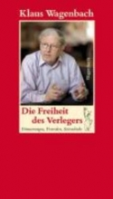 Wagenbach, Klaus Die Freiheit des Verlegers