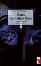 Köhler, Fritz Omas (un)seliges Ende