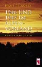 Pelkofer, Hans 1946 und 1947 im Alpenvorland