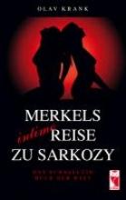 Krank, Olav Merkels intime Reise zu Sarkozy