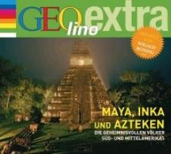Nusch, Martin Inka, Maya und Azteken - Die geheimnisvollen Völker Süd- und Mittelamerikas