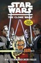 Barlow, Jeremy Star Wars: The Clone Wars (zur TV-Serie) 10 - Die Sternbrecher-Falle