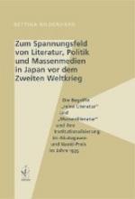 Gildenhard, Bettina Zum Spannungsfeld von Literatur, Politik und Massenmedien in Japan vor dem Zweiten Weltkrieg