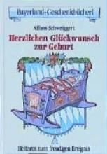 Schweiggert, Alfons Herzlichen Glckwunsch zur Geburt