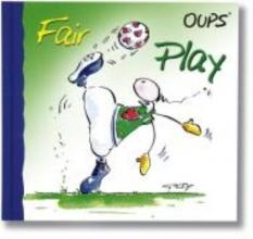 Hörtenhuber, Kurt Oups Minibuch, Fair Play