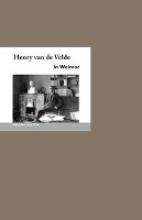 Schmidt, Martin H. Henry van de Velde in Weimar