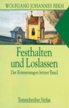 Bekh, Wolfgang Johannes Festhalten und Loslassen