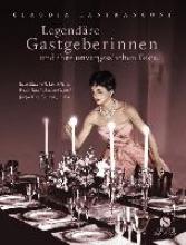 Lanfranconi, Claudia Legendre Gastgeberinnen und ihre unvergesslichen Feste