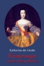 Katharina die Große Erinnerungen - von ihr selbst geschrieben