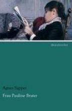 Sapper, Agnes Frau Pauline Brater