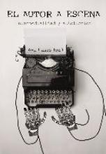 El autor en escena. Intermedialidad y autoficción