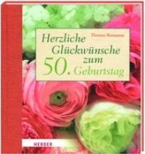 Romanus, Thomas Herzliche Glückwünsche zum 50. Geburtstag