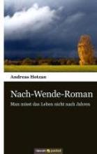 Hotzan, Andreas Nach-Wende-Roman