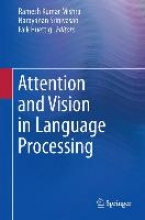 Attention and Vision in Language Processing