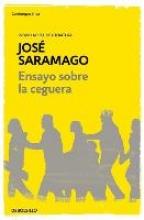 Saramago, Jose Ensayo Sobre la Ceguera