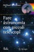 Michael Gainer Fare Astronomia Con Piccoli Telescopi