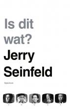 Jerry Seinfeld , Is dit wat?