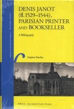 Stephen Rawles , Denis Janot (fl. 1529-1544), Parisian Printer and Bookseller