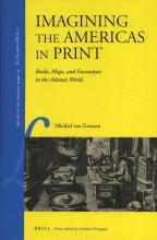 Michiel Van Groesen , Imagining the Americas in Print