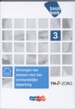 Lies van den Berg-Beerden, Sietske  Boer, Emmy  Stark, G.  Verhey, Susan  Hol Verzorgen van mensen met een verstandelijke beperking
