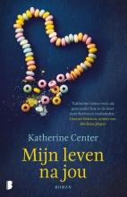 Katherine Center , Mijn leven na jou
