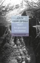 A.F.Th. van der Heijden De tandeloze tijd 3, 2e boek : Onder het plaveisel het moeras