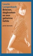 Laurie  Langenbach Brieven, dagboeken en een geheime liefde
