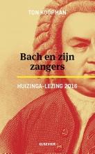 Ton Koopman , Bach en zijn zangers