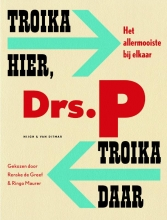 Drs. P Troika hier, troika daar