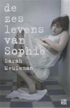 Sarah  Meuleman De zes levens van Sophie