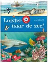 Holger  Haag Luister naar de zee!