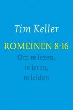 Tim Keller , Romeinen 8-16 - om te lezen, te leren, te leiden