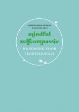 Kristin Neff Christopher Germer, Mindful zelfcompassie: handboek voor professionals
