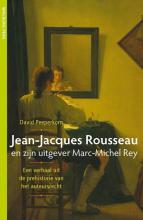 David Peeperkorn , Jean-Jacques Rousseau en zijn uitgever Marc-Michel Rey