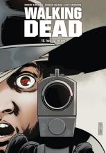 Robert  Kirkman Walking Dead 18 - Hoe nu verder