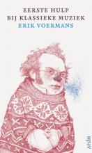 Erik Voermans , Eerste hulp bij klassieke muziek