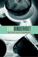 Erik  Bindervoet Het vuil van de schoonheid
