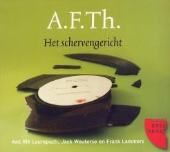 A.F.Th. , Het schervengericht