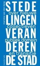 Mariska van den Berg , Hoe stedelingen de stad veranderen