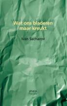 Ivan  Sacharov Wat ons bladeren maar kreukt
