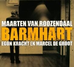 Maarten van Roozendaal , Barmhart