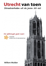Willem Mulder Utrecht van Toen