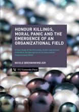 Nicole Brenninkmeijer , Honour Killings, Moral Panic and the Emergence of an Organizational Field