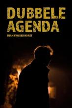 Bram van der Horst , Dubbele agenda