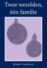 Robert  Garenfeld Twee werelden, één familie
